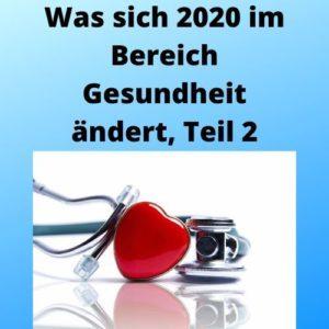 Was sich 2020 im Bereich Gesundheit ändert, Teil 2