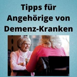Tipps für Angehörige von Demenz-Kranken