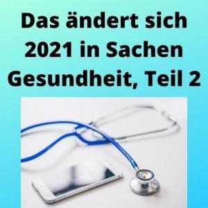 Das ändert sich 2021 in Sachen Gesundheit, Teil 2